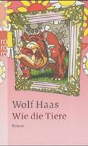 """Cover des Buches von Haas """"Wie die Tiere"""""""